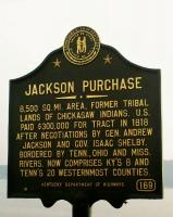 <h2>Marker 169 </h2><p>Jackson PurchaseMarker 169County: (Multiple Counties)Location: State Line Road [KY 166] & Highland Drive, Fulton, US 45 Bypass, Fulton County; Paducah, US 60, West end of Tennessee River Bridge, McCracken County; Kentucky Lake, US 68, Marshall CountyDescription: 8,500 sq. mi. area, former tribal lands of Chickasaw Indians. U.S. paid $300,000 for tract in 1818 after negotiations by General Andrew Jackson and Gov. Isaac Shelby. Bordered by Tennessee, Ohio and Mississippi Rivers. Now comprises Kentucky's 8 and Tennessee's 20 westernmost counties.<br></p>